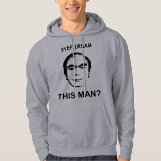Ever Dream This Man? Hoodie