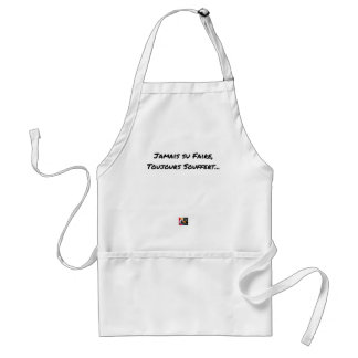 EVER KNOWN TO MAKE, ALWAYS SUFFERED - Word games Adult Apron