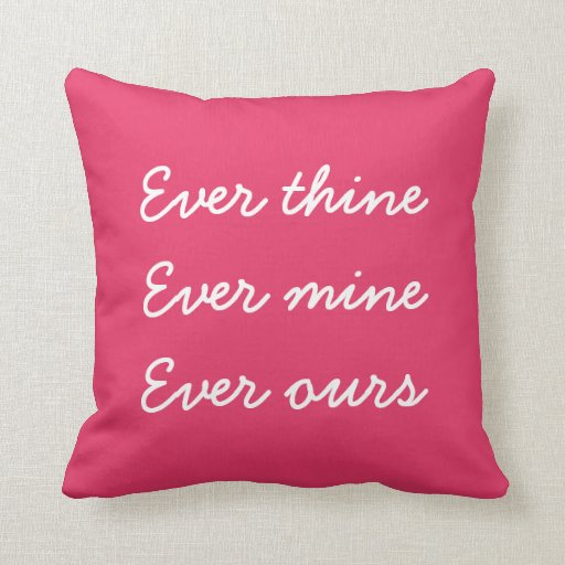 ever mine ever thine ever ours dark pink pillow zazzle