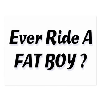 Ever Ride A Fat Boy? Postcard