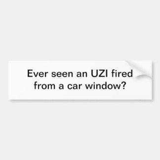 Ever seen an UZI fired - bumper sticker