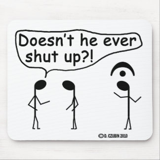 Ever Shut Up? Mouse Pad