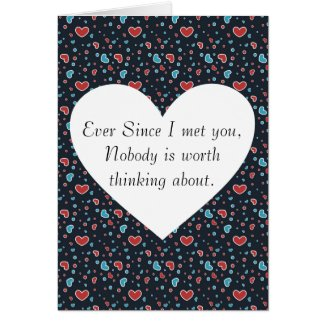 Ever since I met you Greeting Cards