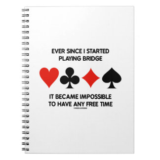 Ever Since I Started Playing Bridge Humor Saying Spiral Notebook