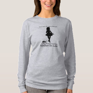 Ever since she was a little girl - Mother in Law T-Shirt