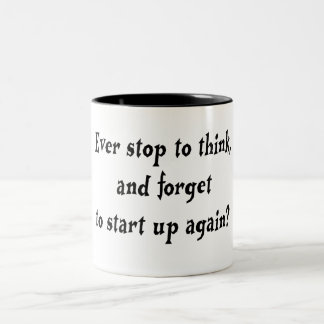 Ever stop to think? Two-Tone coffee mug