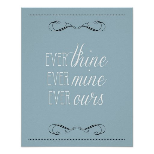 ever thine, ever mine, ever ours, print, slate poster