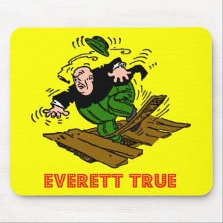 Everett verdad toma un viaje tapetes de raton