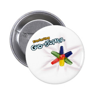 Everlasting God-stopper 2 Inch Round Button