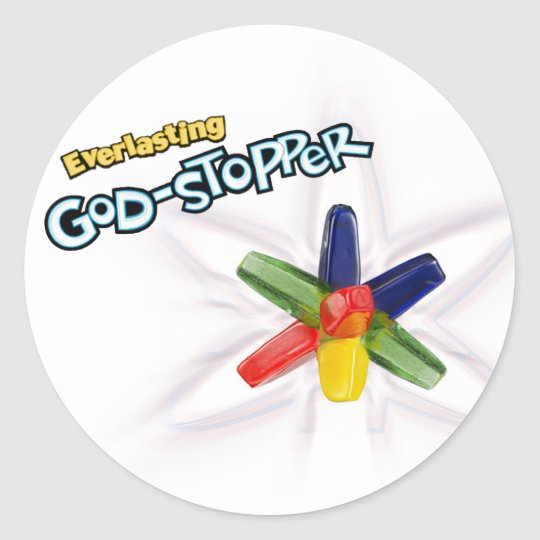 Everlasting god-stopper classic round sticker