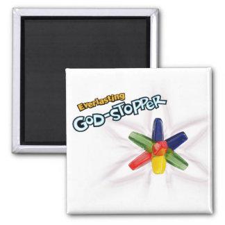 Everlasting God-stopper Fridge Magnets