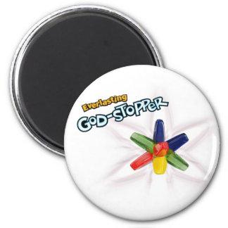 Everlasting God-stopper Fridge Magnet