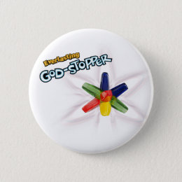 Everlasting God-stopper Pinback Button