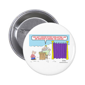 everlasting life behind curtain heaven 2 inch round button