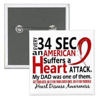 Every 34 Seconds Dad Heart Disease / Attack Buttons