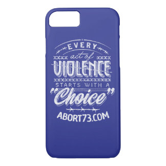 """Every Act of Violence Starts with a """"Choice"""" iPhone 8/7 Case"""
