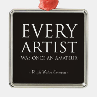Every Artist Was Once An Amateur Ornament
