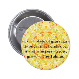 Every blade of grass has its angel that bends..... pinback button