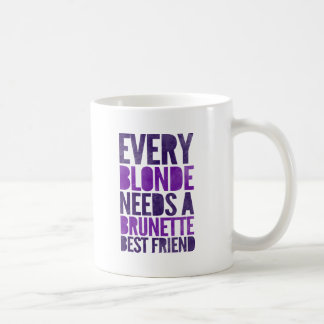 Every Blonde Needs A Brunette Best Friend Classic White Coffee Mug