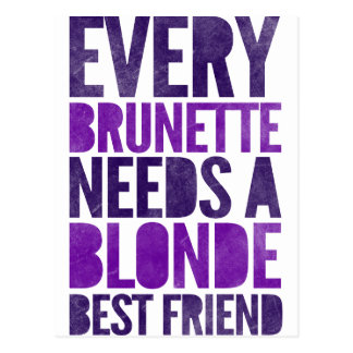 Every Brunette Needs A Blonde Post Card