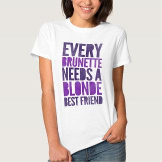 Every Brunette Needs A Blonde T Shirt