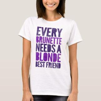 Every Brunette Needs A Blonde T-Shirt