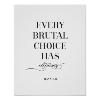 Every Brutal Choice Hannibal Typography Print