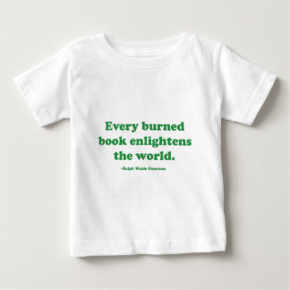 Every Burned Book Enlightens The World Baby T-Shirt