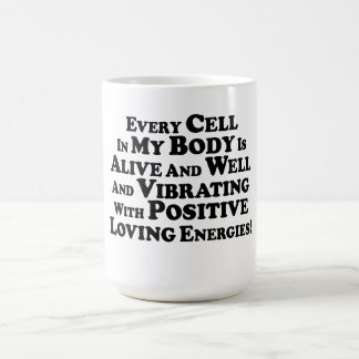 Every Cell In My Body- Multi-Products Coffee Mug