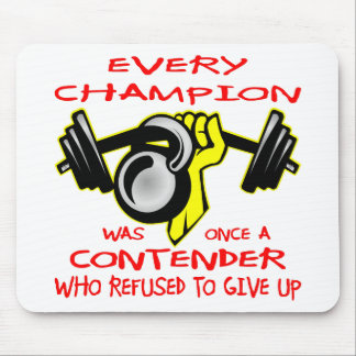 Every Champion Was Once A Contender Mouse Pad
