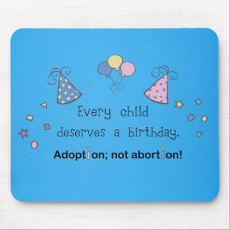 Every child deserves a birthday. Adoption, Mousepad