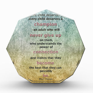Every Child Deserves A Champion Acrylic Award