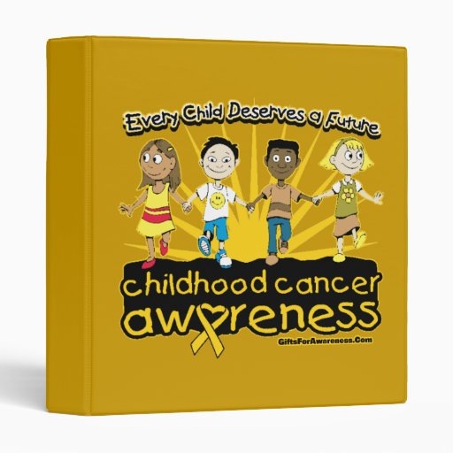 Every Child Deserves A Future Childhood Cancer Binder
