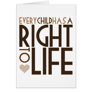 Every Child has a RIGHT TO LIFE Card
