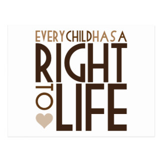 Every Child has a RIGHT TO LIFE Postcard