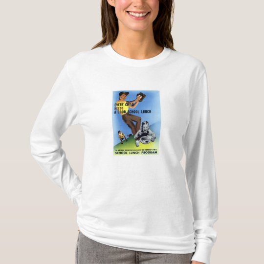 Every Child Needs A Good School Lunch T-Shirt
