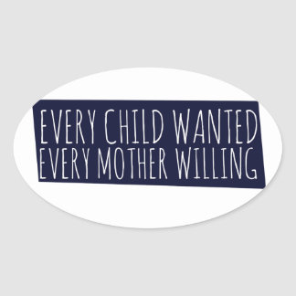 Every child wanted every mother willing stickers