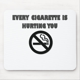 EVERY CIGARETTE IS HURTING YOU.png Mouse Pad