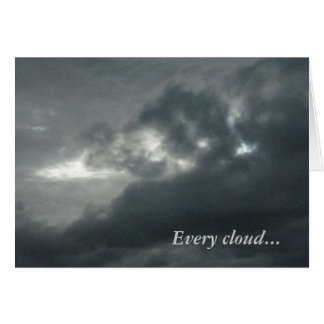 Every cloud has a silver lining greeting card