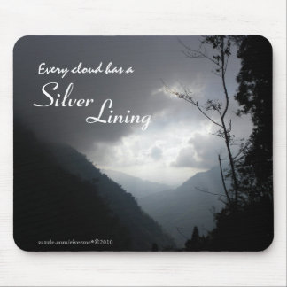 Every Cloud Has a Silver Lining Mouse Pad