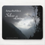 Every Cloud Has a Silver Lining Mousepad