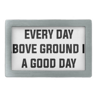 Every Day Above Ground Belt Buckle