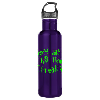 Every day at this time I freak out! Stainless Steel Water Bottle