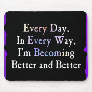 Every Day Better & Better Mouse Pad