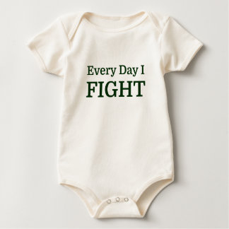 Every Day I FIGHT Baby Bodysuit