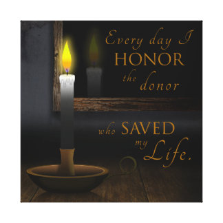 Every day I honor the donor who saved my life Canvas Print
