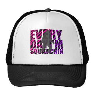 Every Day I m Squatchin Hat