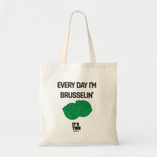 Every Day I'm Brusselin' Tote