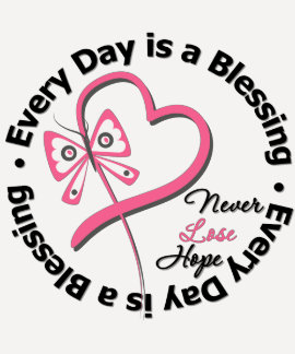Every Day is a Blessing - Hope Breast Cancer T Shirt