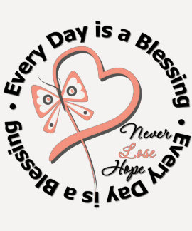 Every Day is a Blessing - Hope Uterine Cancer Tee Shirts